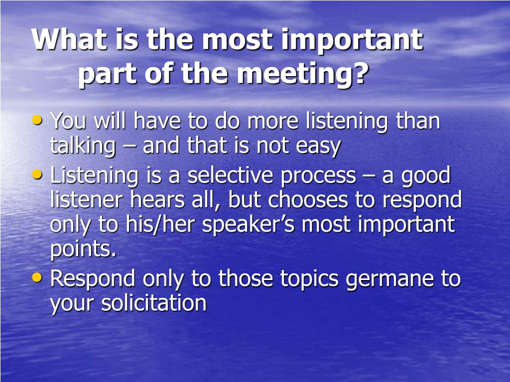 What is the most important part of the meeting?