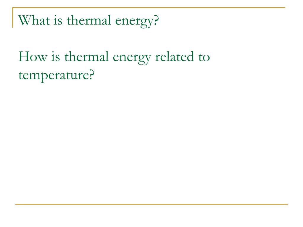 What is thermal energy?