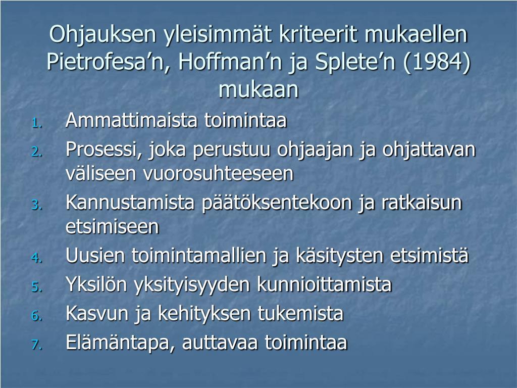 Ohjauksen yleisimmät kriteerit mukaellen Pietrofesa'n, Hoffman'n ja Splete'n (1984) mukaan