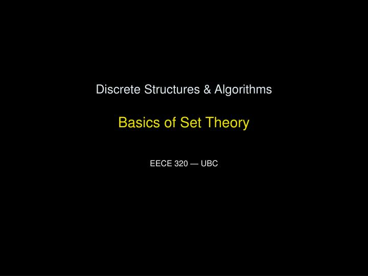 Discrete structures algorithms basics of set theory
