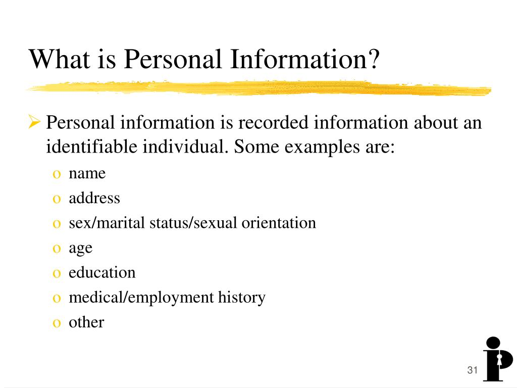 Personal information is recorded information about an identifiable individual. Some examples are: