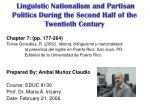 linguistic nationalism and partisan politics during the second half of the twentieth century