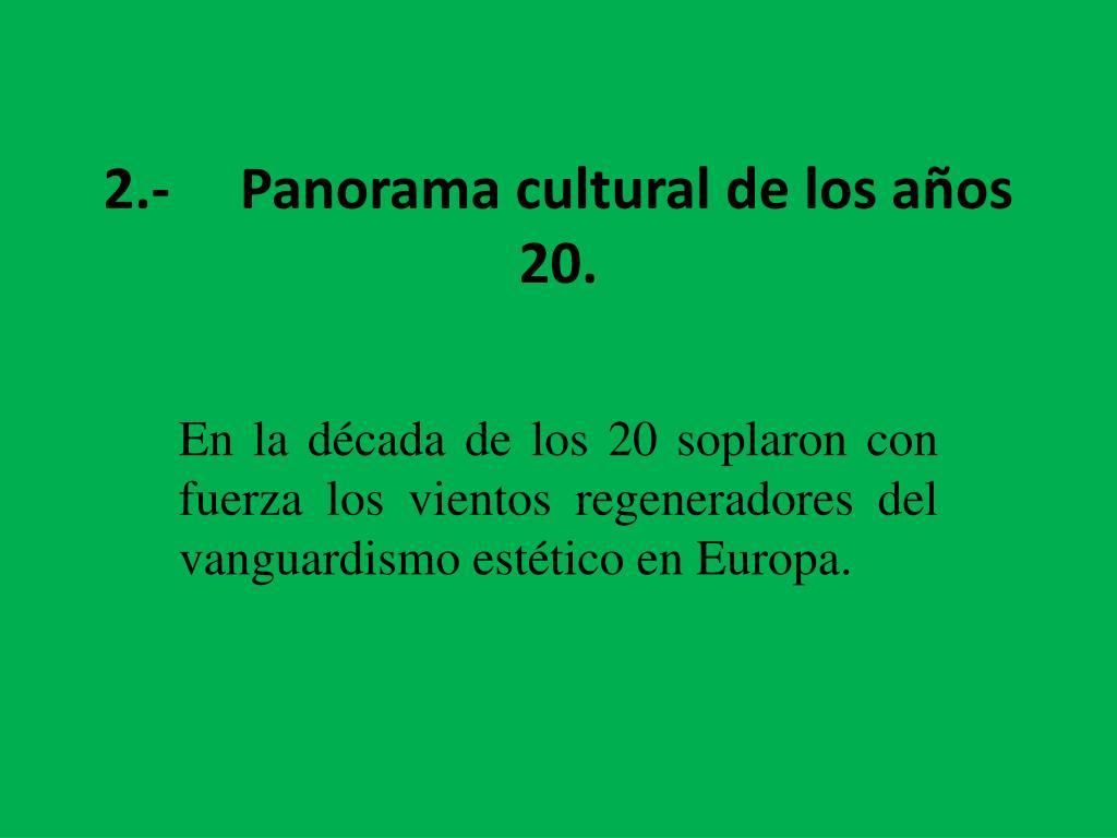2.- Panorama cultural de los años 20.
