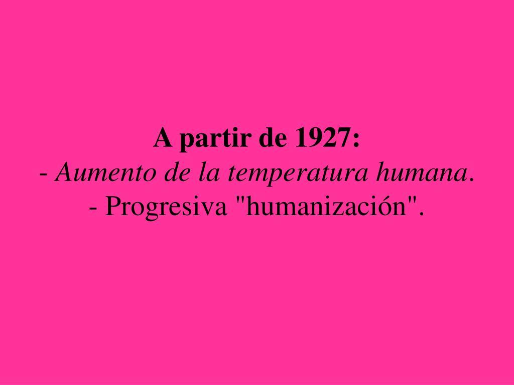 A partir de 1927: