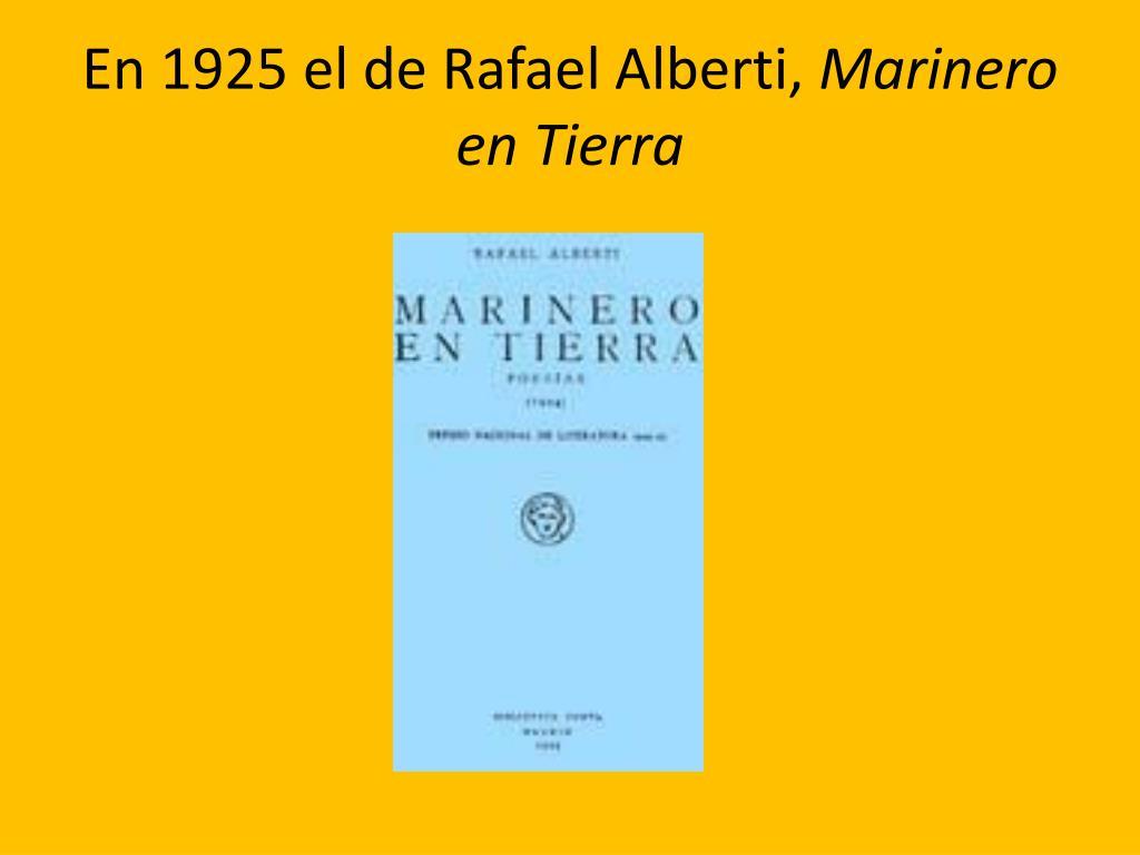 En 1925 el de Rafael Alberti,