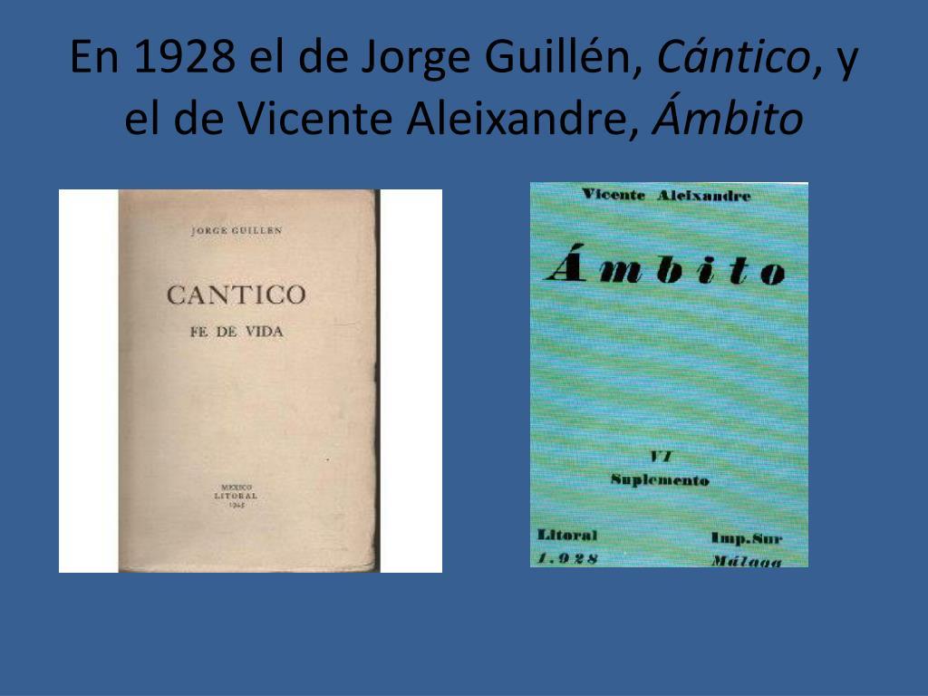 En 1928 el de Jorge Guillén,