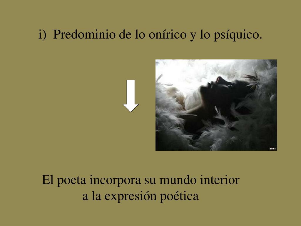 i) Predominio de lo onírico y lo psíquico.