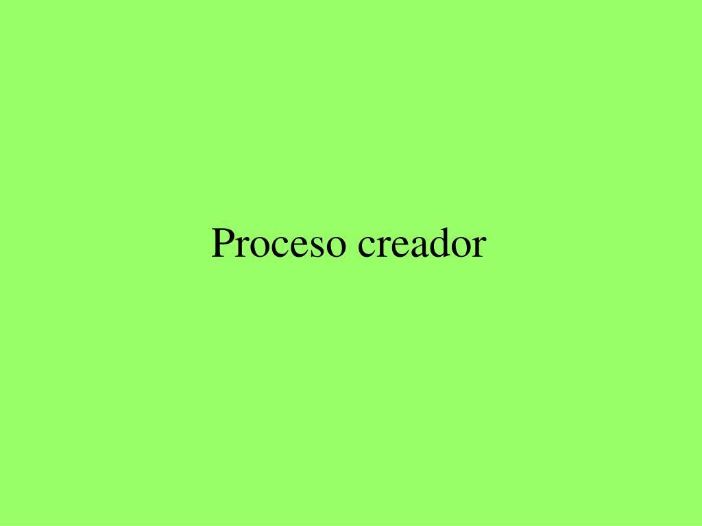 Proceso creador