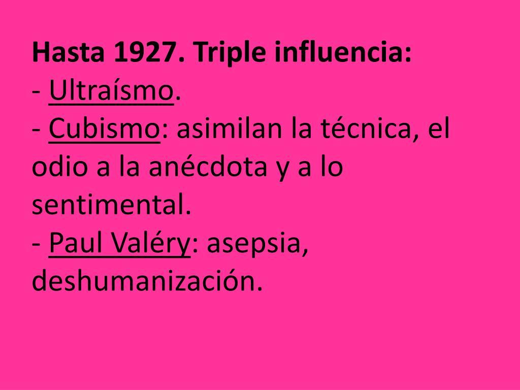 Hasta 1927. Triple influencia: