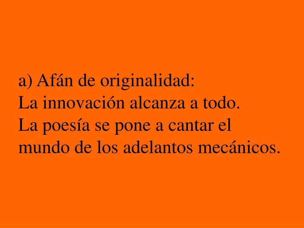 a)Afán de originalidad: