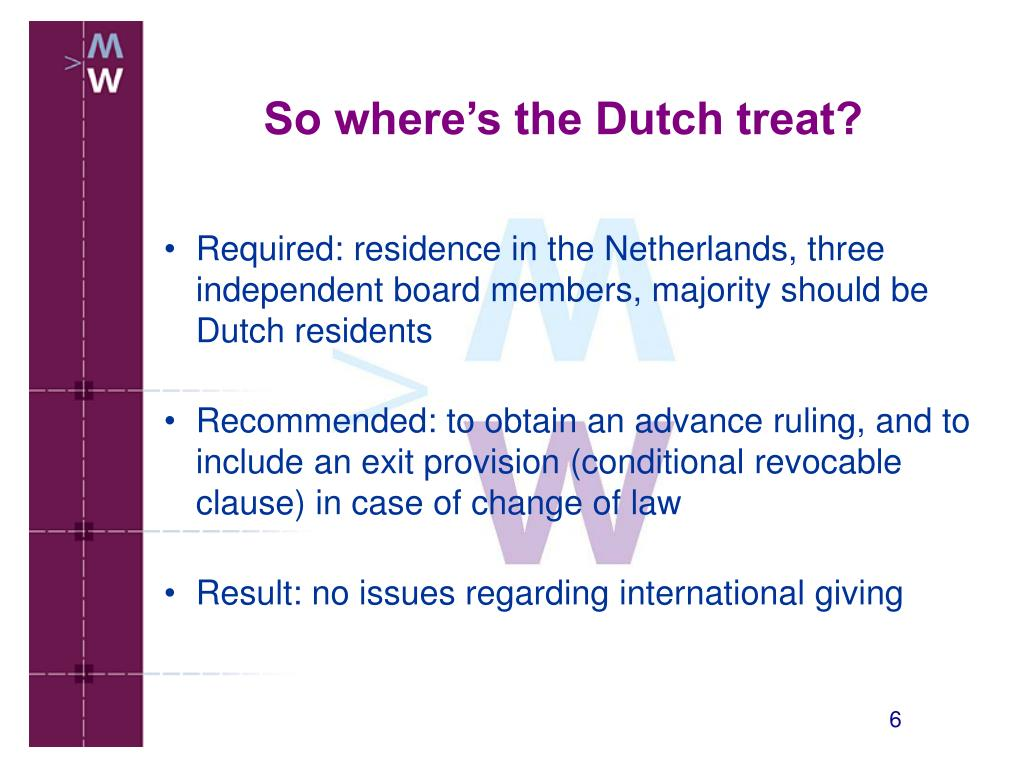 Required: residence in the Netherlands, three independent board members, majority should be Dutch residents