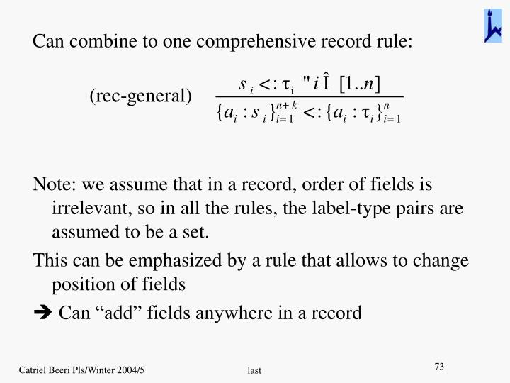 Can combine to one comprehensive record rule: