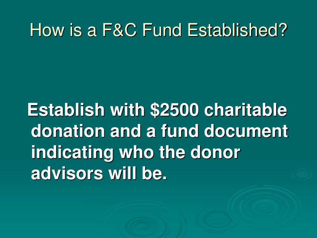 How is a F&C Fund Established?