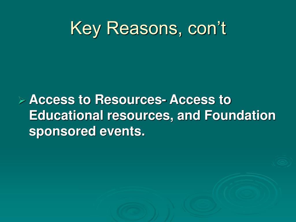 Key Reasons, con't