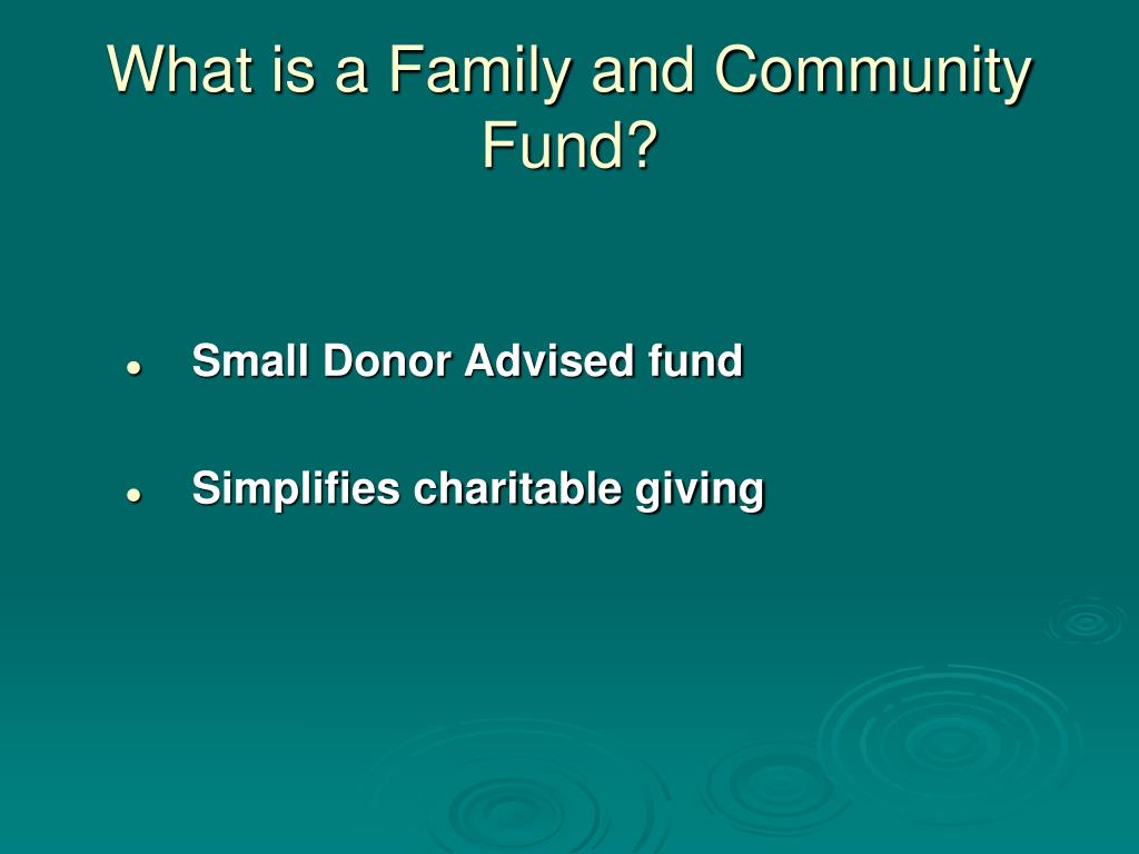 What is a Family and Community Fund?