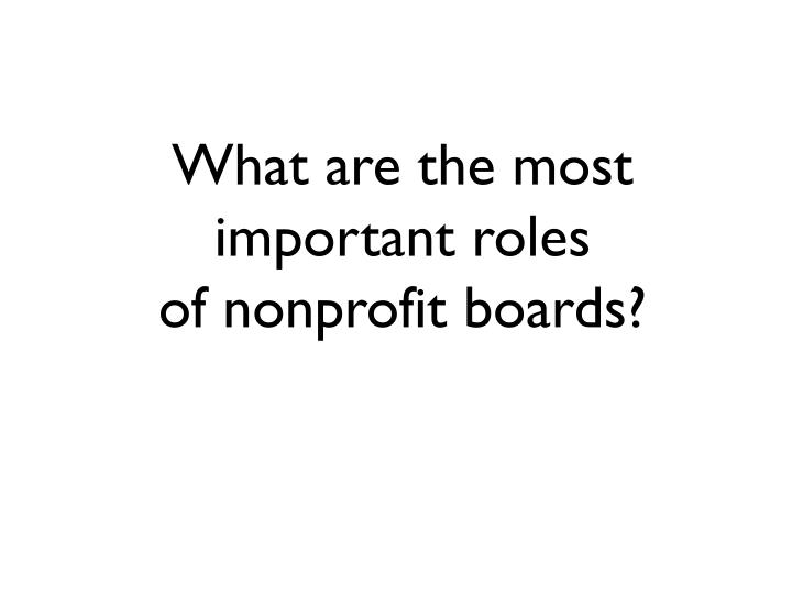What are the most important roles of nonprofit boards