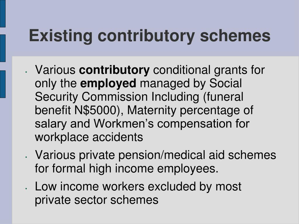 Existing contributory schemes
