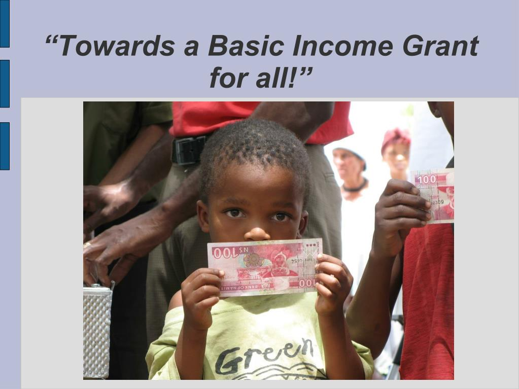 """Towards a Basic Income Grant for all!"""
