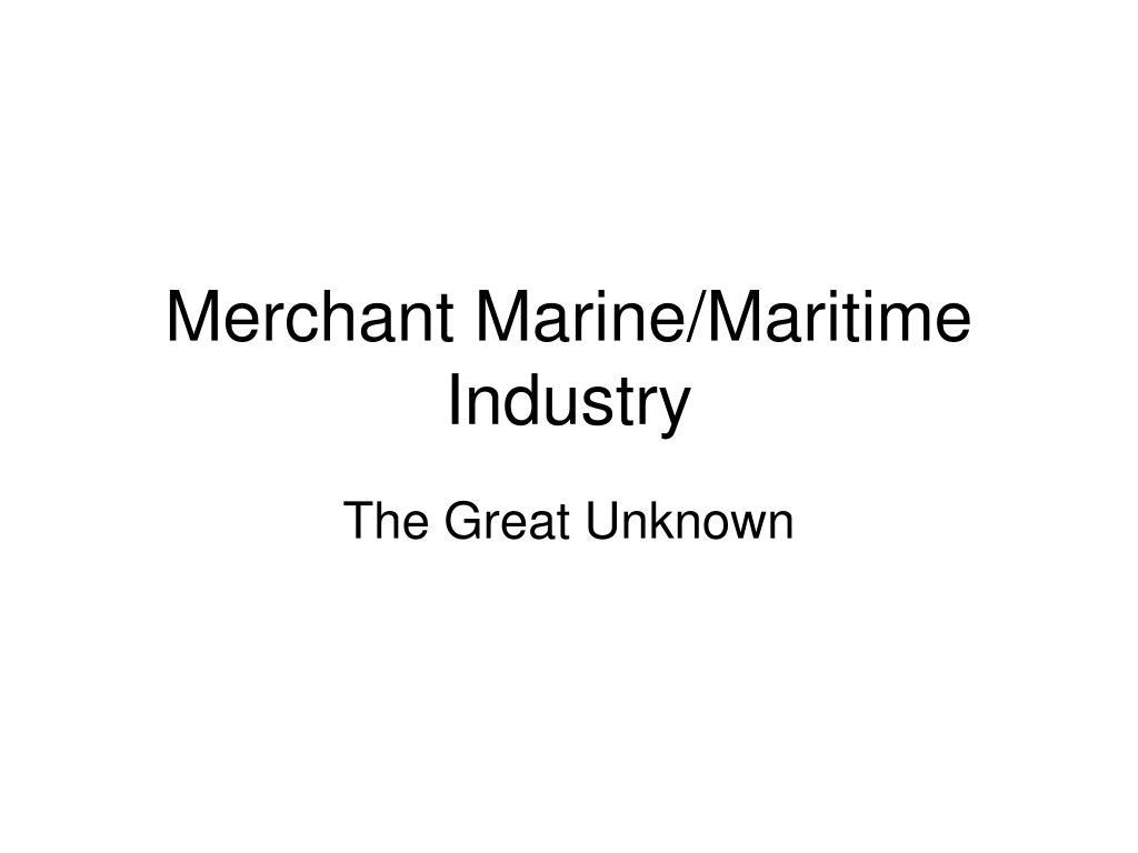 Merchant Marine/Maritime Industry