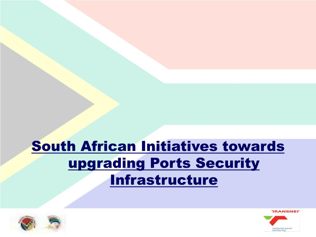 South African Initiatives towards upgrading Ports Security Infrastructure