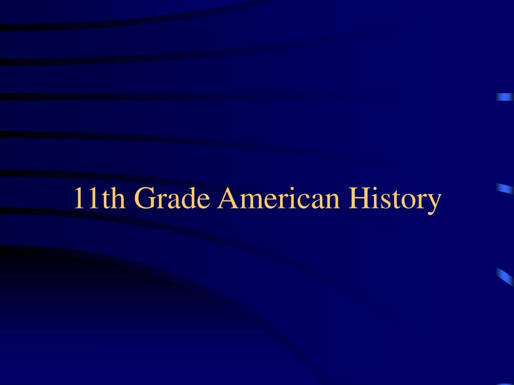 11th Grade American History