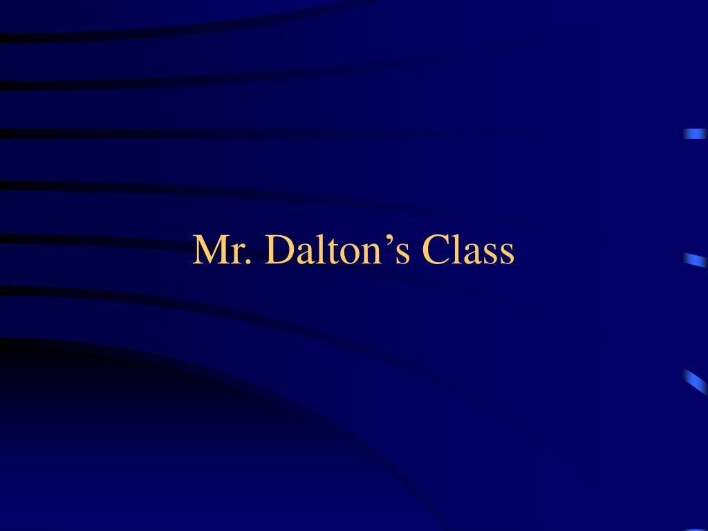 Mr. Dalton's Class