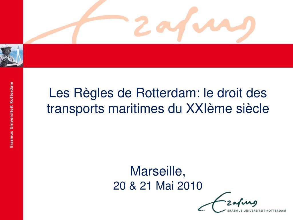 Les Règles de Rotterdam: le droit des transports maritimes du XXIème siècle