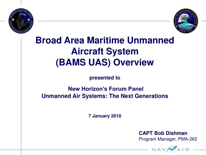 Broad Area Maritime Unmanned Aircraft System