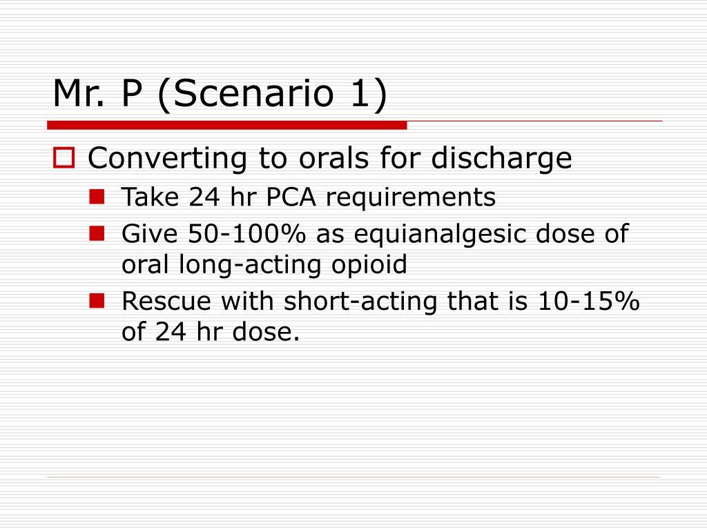 Mr. P (Scenario 1)