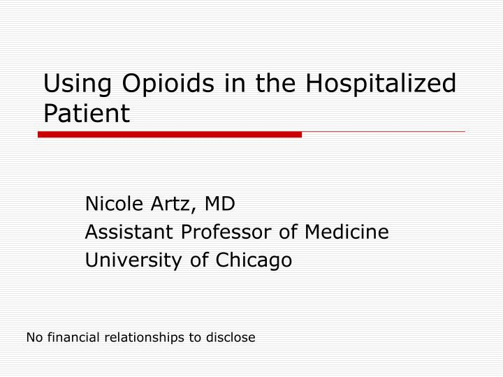 Using opioids in the hospitalized patient l.jpg