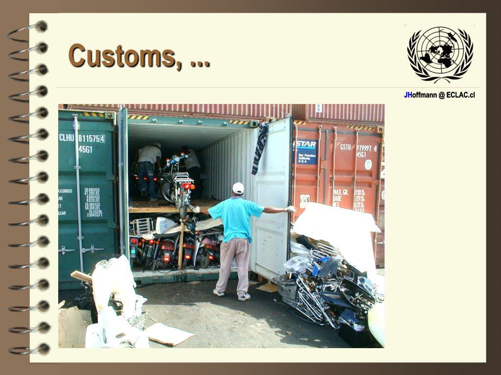 Customs, ...