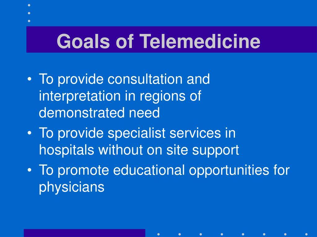 Goals of Telemedicine