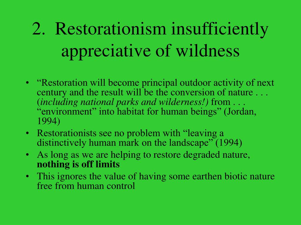 2.  Restorationism insufficiently appreciative of wildness