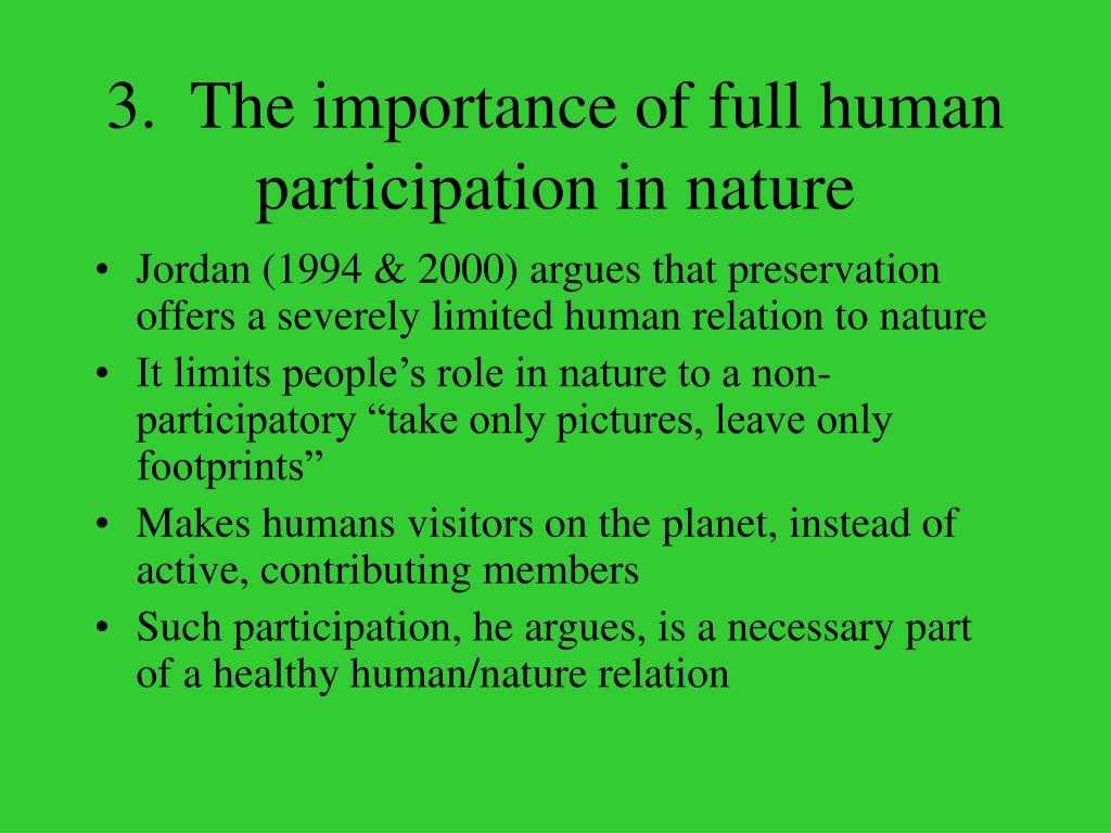 3.  The importance of full human participation in nature