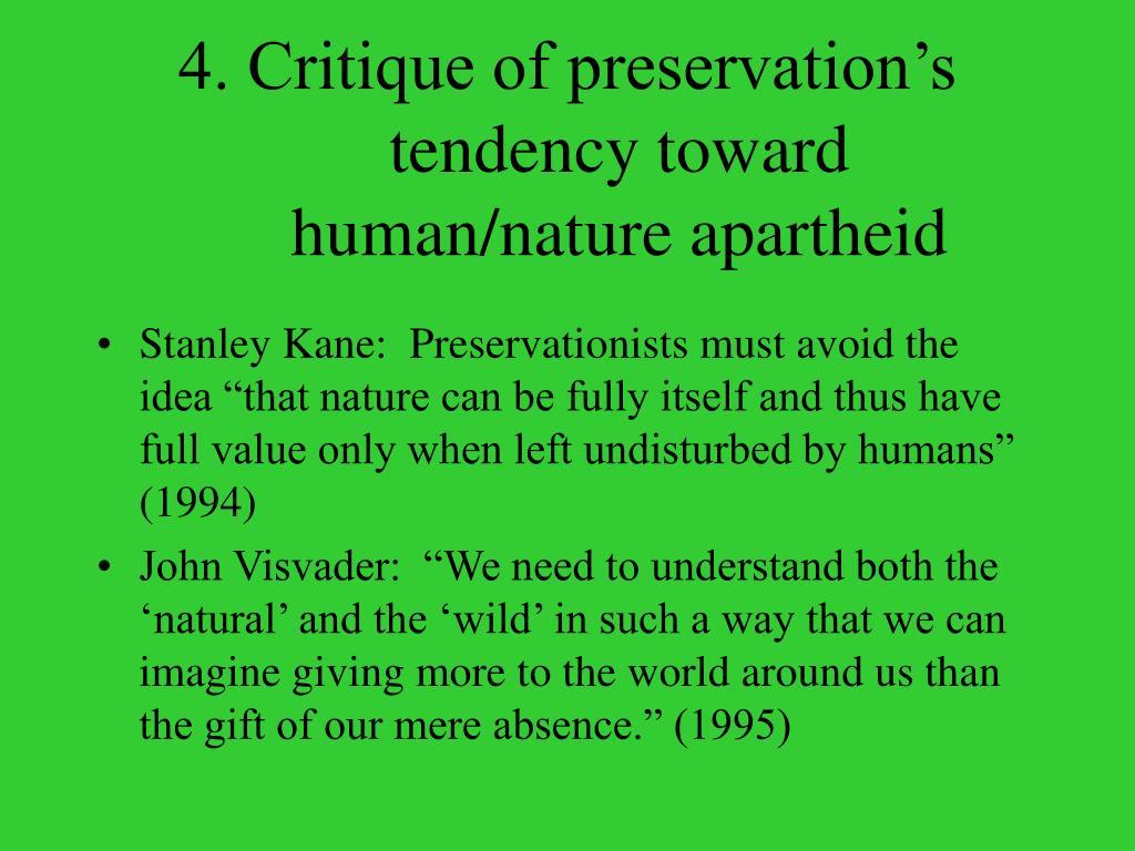 4. Critique of preservation's tendency toward human/nature apartheid