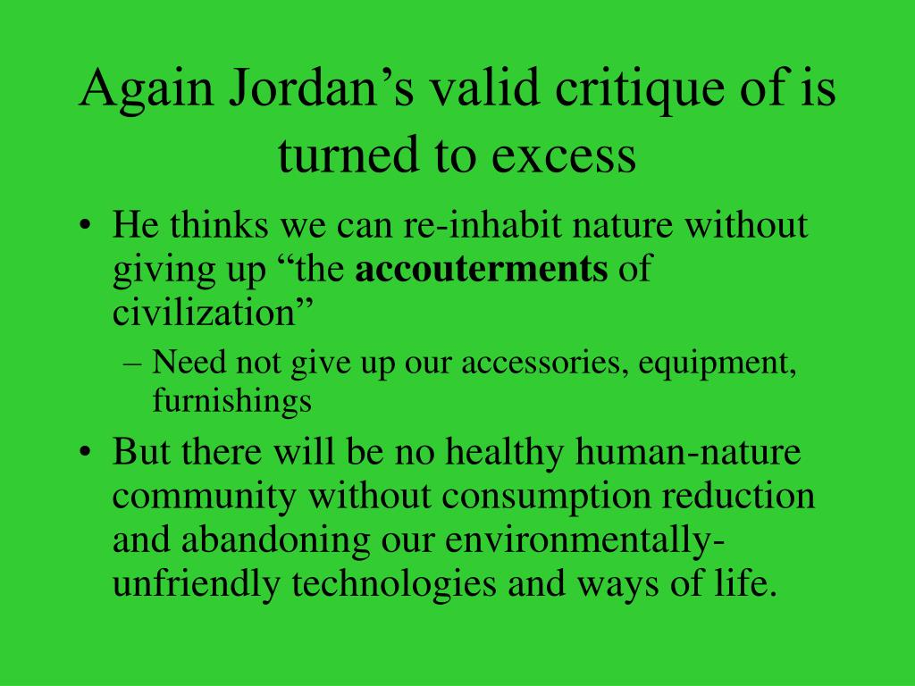 Again Jordan's valid critique of is turned to excess