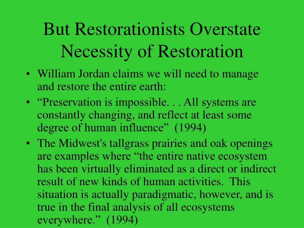 But Restorationists Overstate Necessity of Restoration