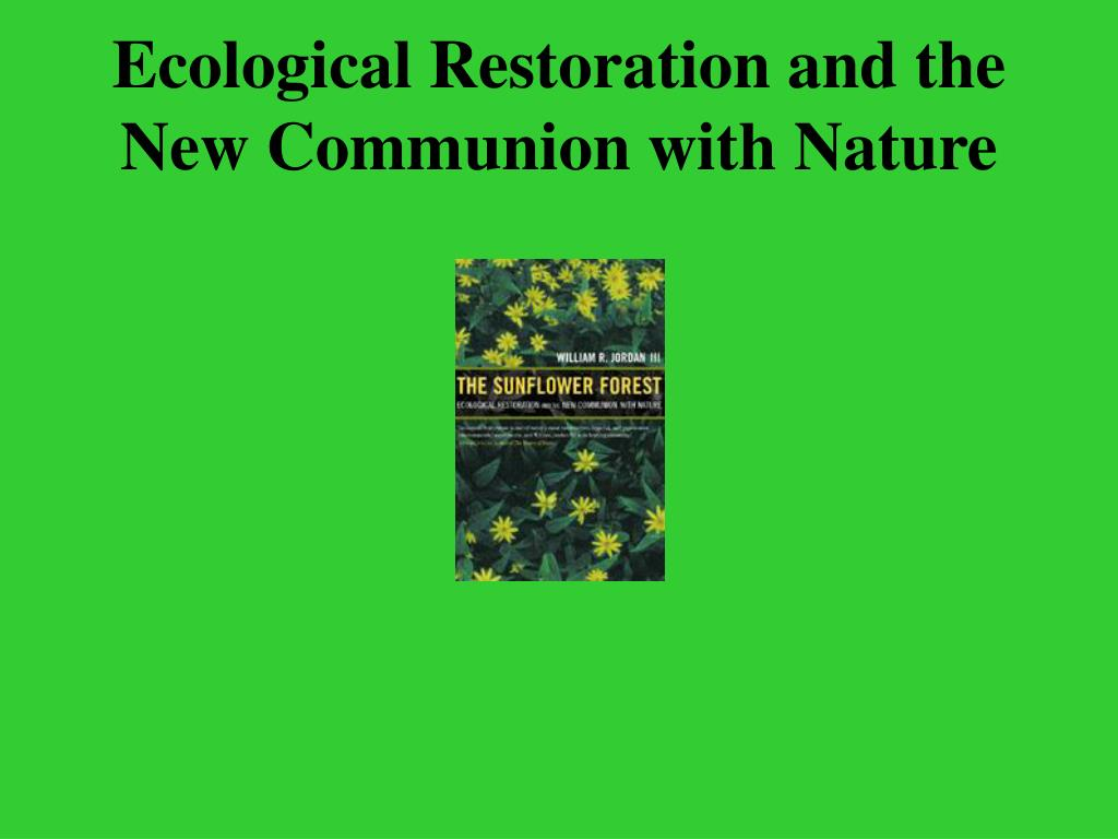 Ecological Restoration and the New Communion with Nature