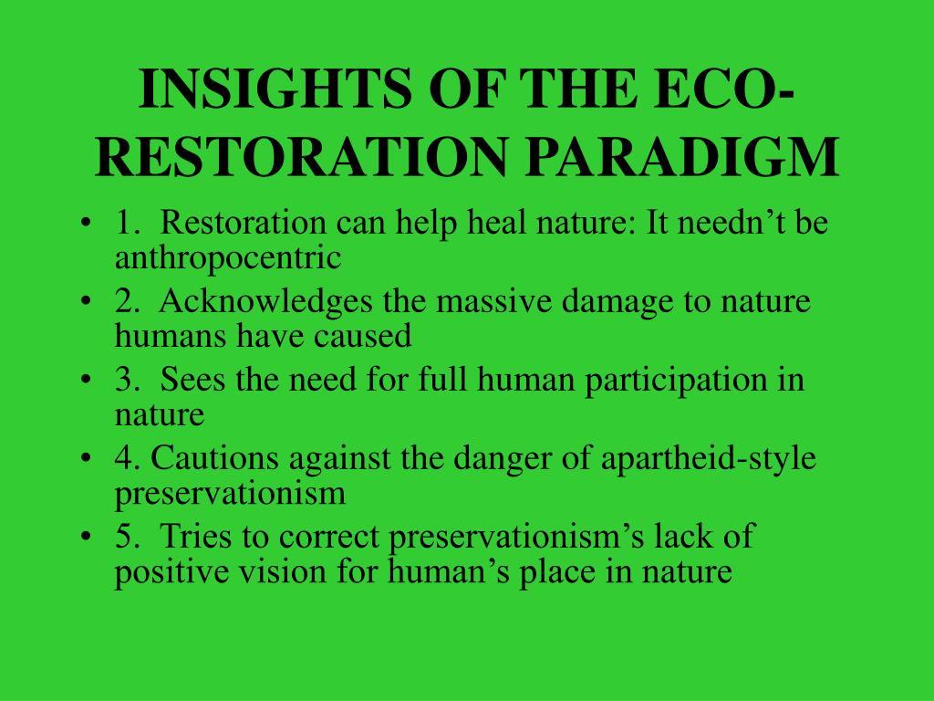 INSIGHTS OF THE ECO-RESTORATION PARADIGM
