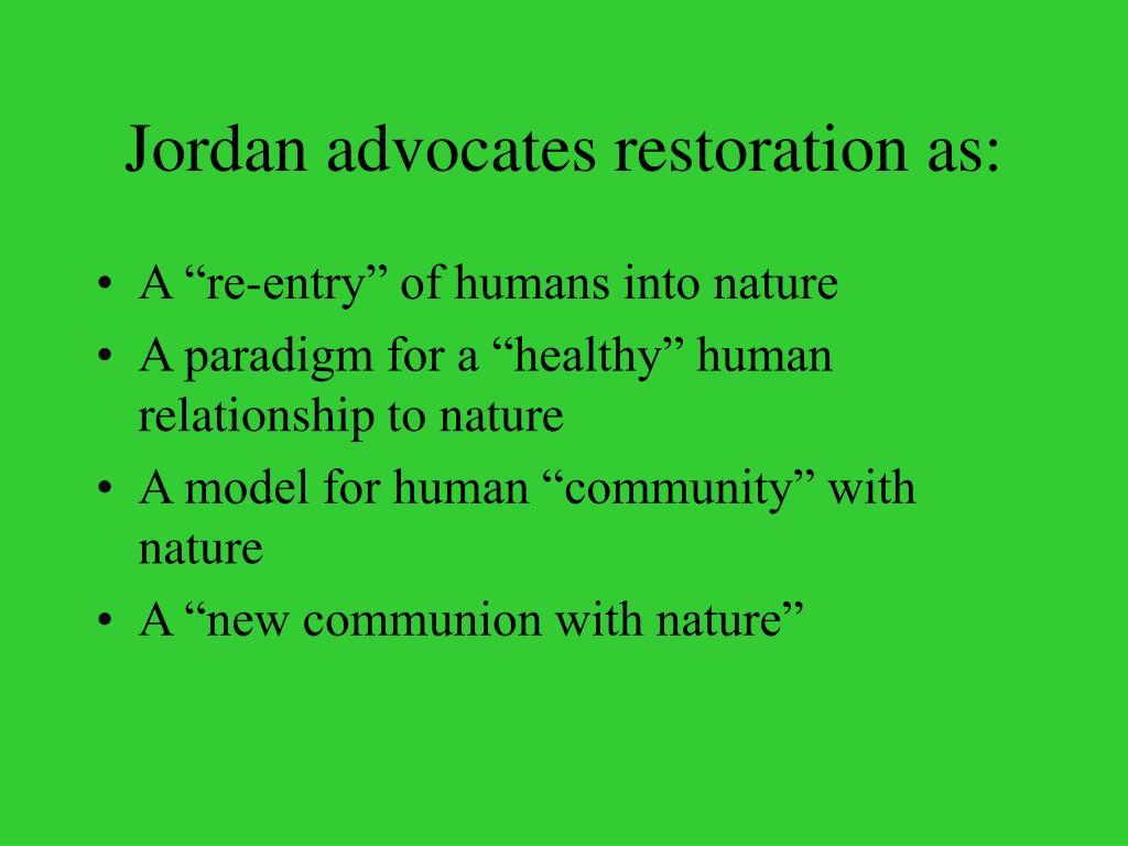 Jordan advocates restoration as: