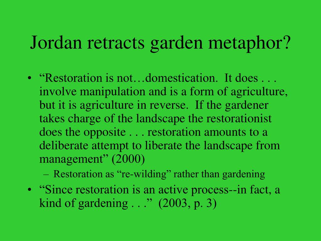 Jordan retracts garden metaphor?