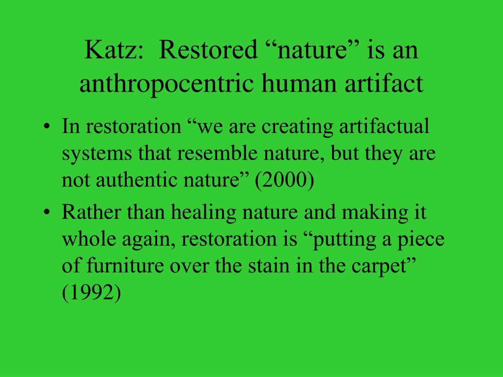 "Katz:  Restored ""nature"" is an anthropocentric human artifact"