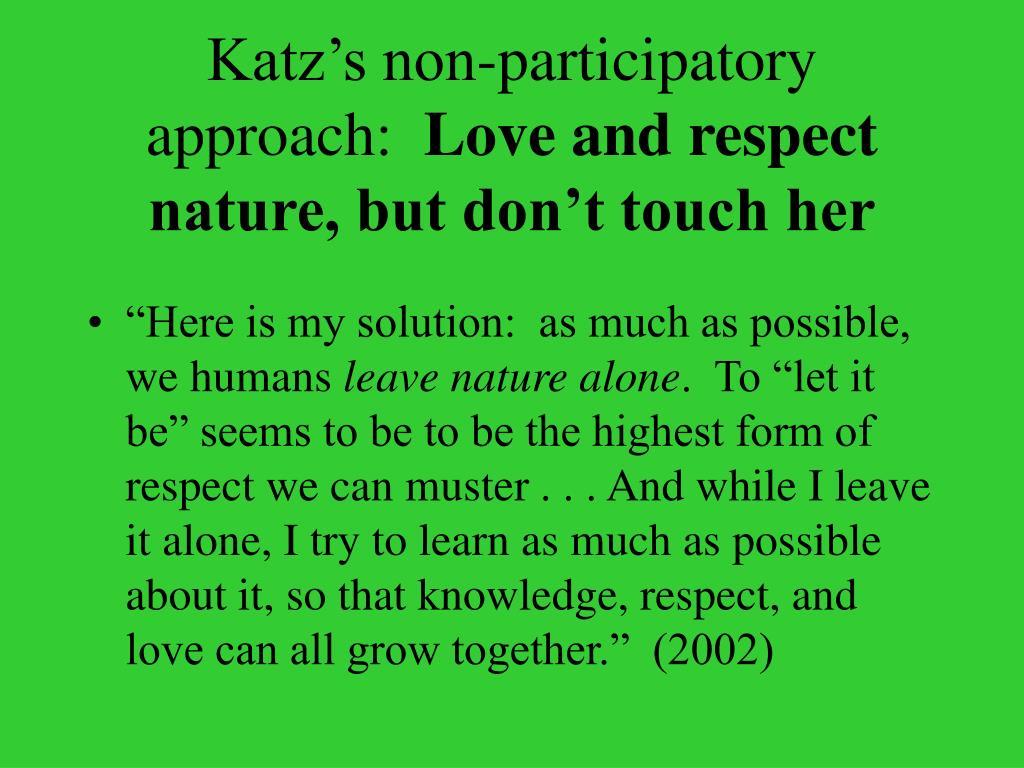 Katz's non-participatory approach: