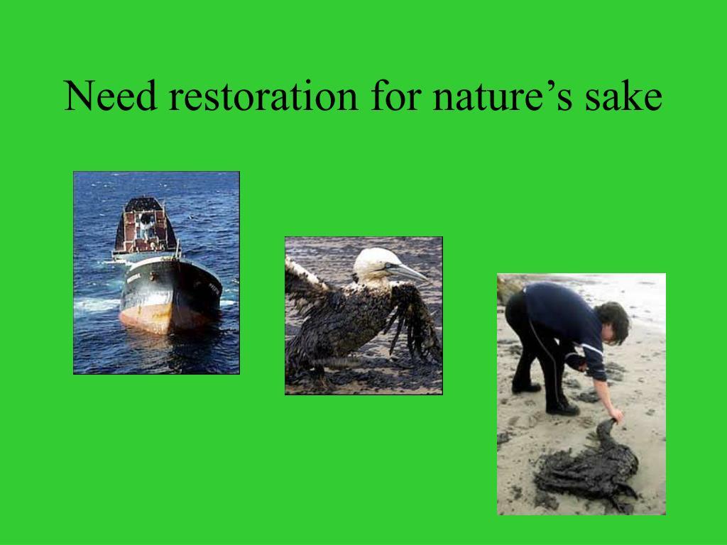Need restoration for nature's sake