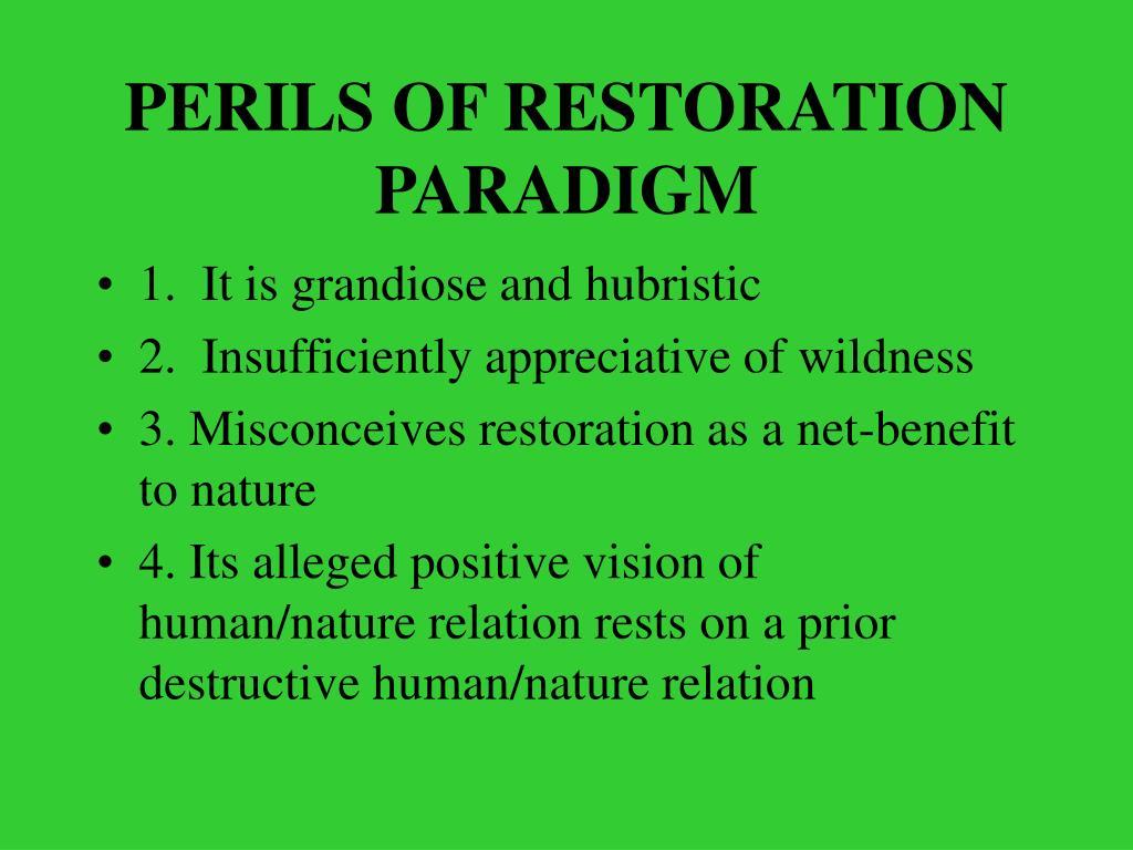 PERILS OF RESTORATION PARADIGM