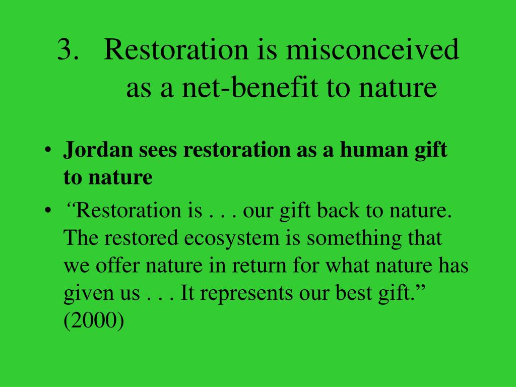 Restoration is misconceived as a net-benefit to nature