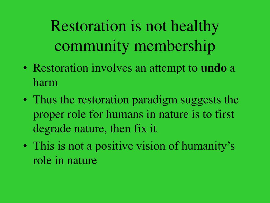 Restoration is not healthy community membership