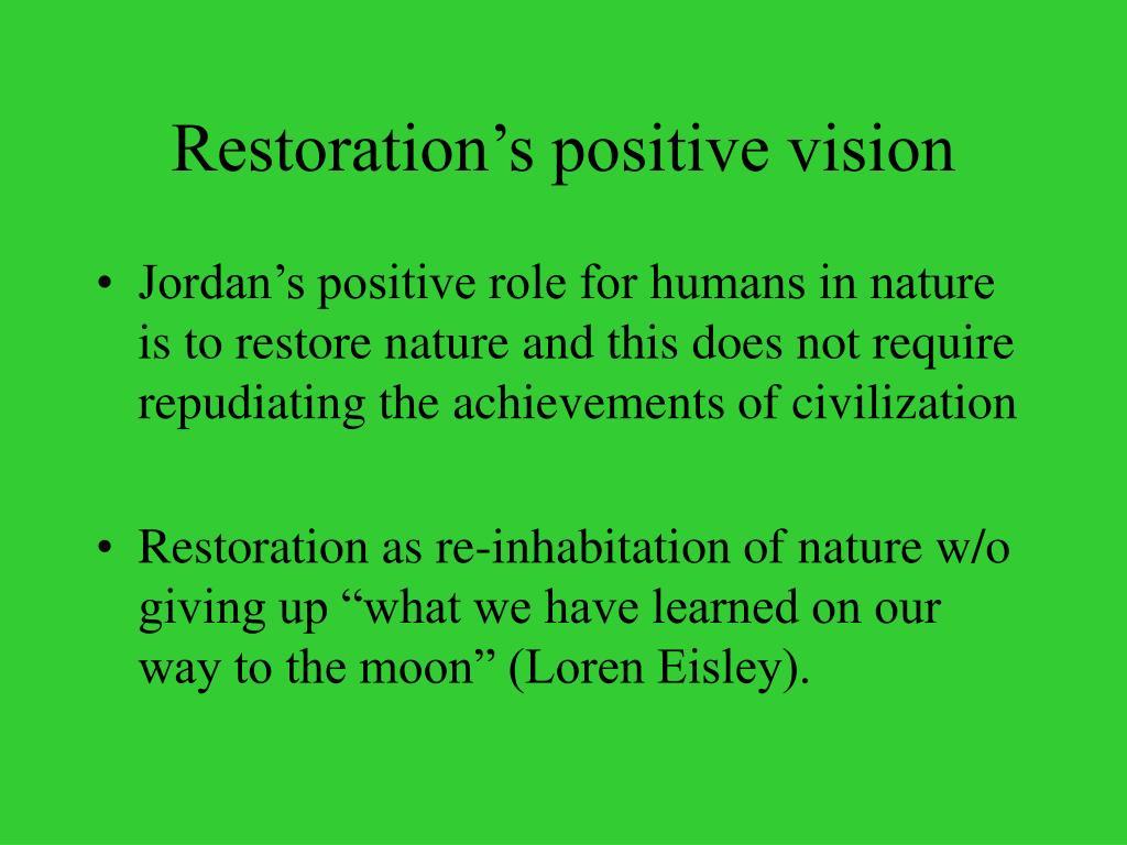 Restoration's positive vision