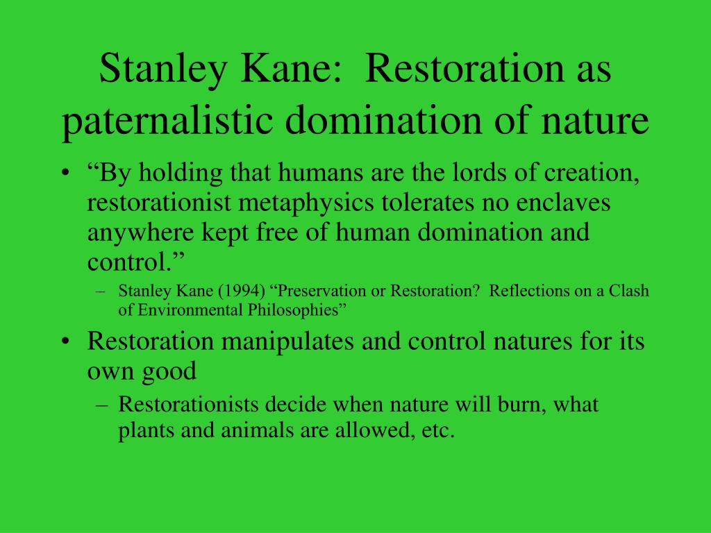 Stanley Kane:  Restoration as paternalistic domination of nature