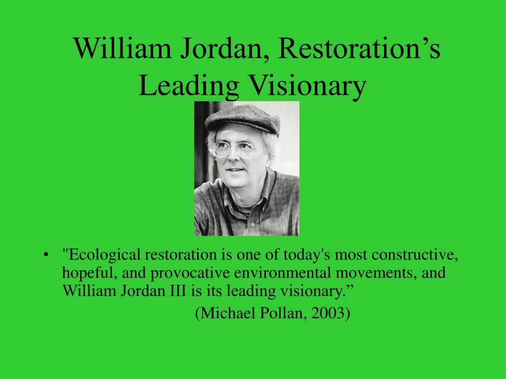 William Jordan, Restoration's Leading Visionary
